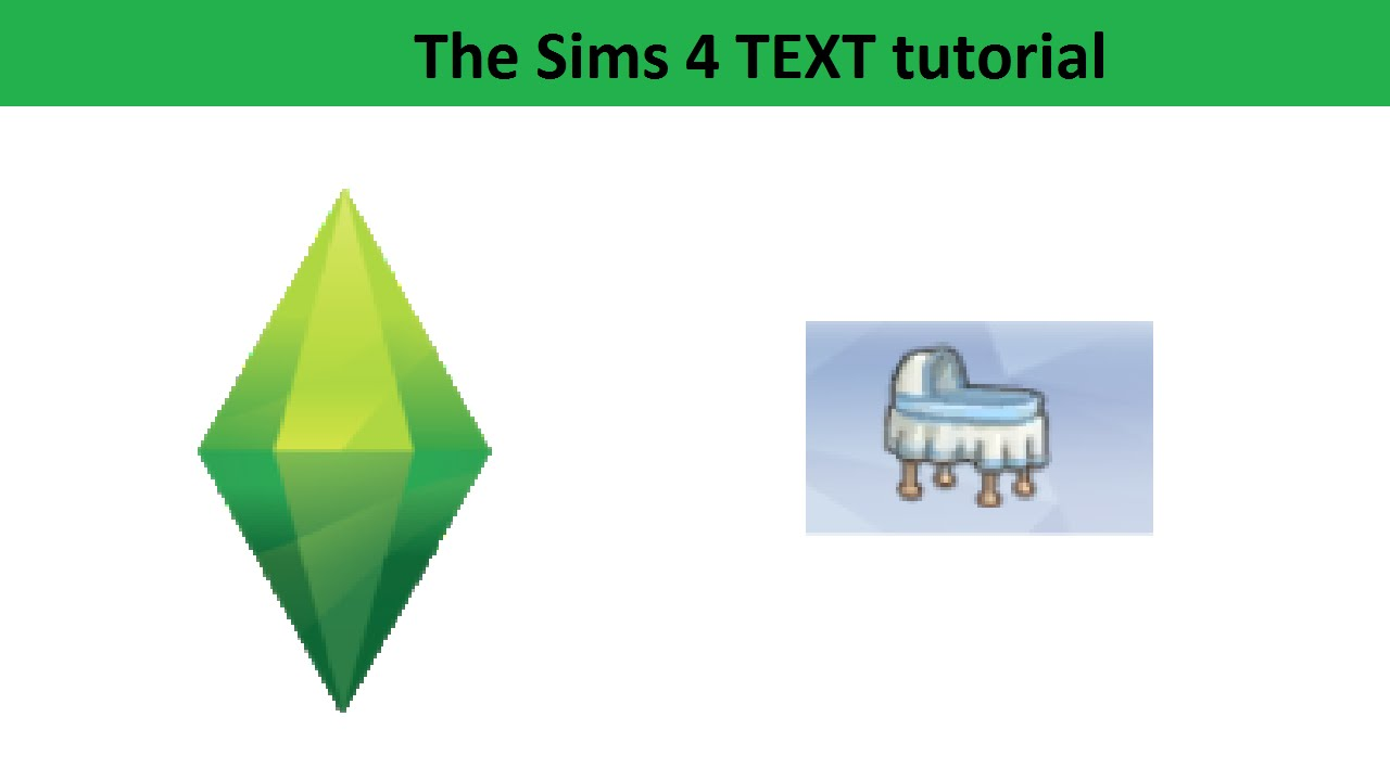 The Sims 4 Text Tutorial: Life stage: Baby (Before the toddlers update)