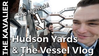 Reviewing Hudson Yards & The Vessel with The Mensch! | Mack Weldon, M. Gemi & more - NYC Vlog