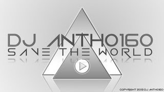 DJ Antho160 - Save The World (Radio Edit)