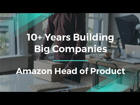 What I Learned in 10+ Years at Amazon as Head of Product