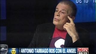 C5N - EL ANGEL DE LA MEDIANOCHE:  ENTREVISTA A ANTONIO TARRAGO ROS
