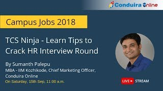 If you have any queries related to TCS Ninja HR Interview round the...