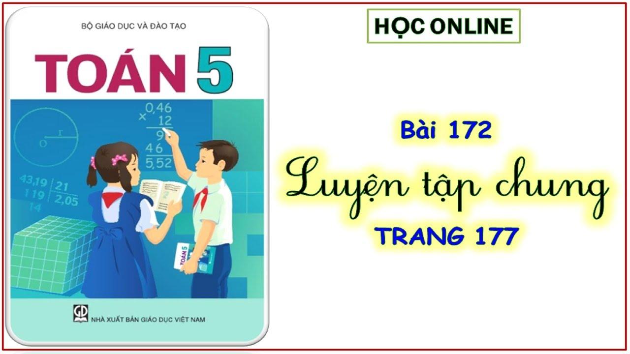 Toán 5: bài 172 luyện tập chung – trang 177