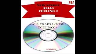 Alias Feeling   All Crabs Loose In Di Bak Prod By Hazou