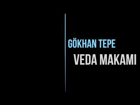 Gökhan Tepe - Veda Makami (lyrics)