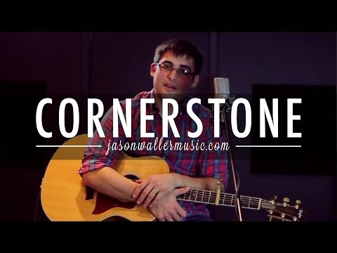Cornerstone - Jason Waller (Acoustic Cover)