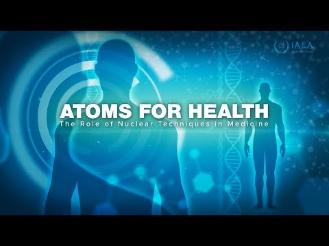 Atoms for Health - The Role of Nuclear Techniques in Medicine