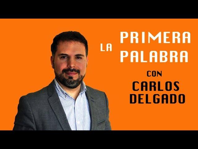 Carlos Delgado en La Primera Palabra