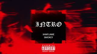 Xanflame ft Smokey - INTRO [Prod.by HNGO]