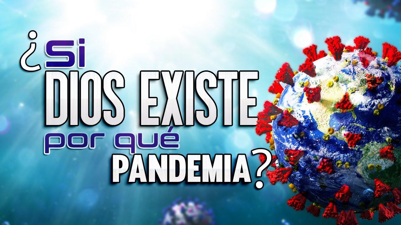 ¿Si Dios existe por qué hay maldad en el mundo como la pandemia del Coronavirus COVID-19?
