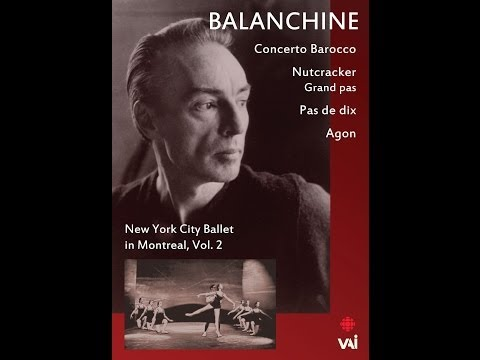 BALANCHINE: NEW YORK CITY BALLET IN MONTREAL, VOL. 2