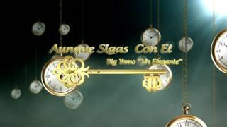 Aunque Sigas Con El Big Yamo.mp3