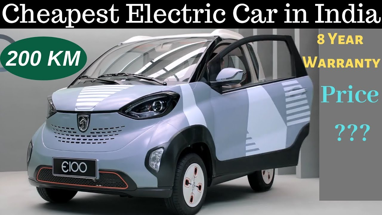 Cheapest electric car in india to launch in 2019 2020 baojun e100