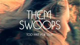 Them Swoops - Too Fast For Love (Official Audio)