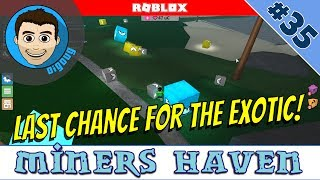 Roblox Miners Haven: Ep 35 : Last Chance for Birthday Exotics!