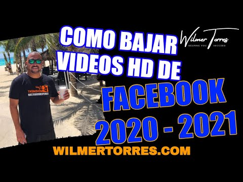 Como Bajar Videos HD De Facebook 2020 [ Como Bajar Videos De Facebook 2021 ] Wilmer Torres