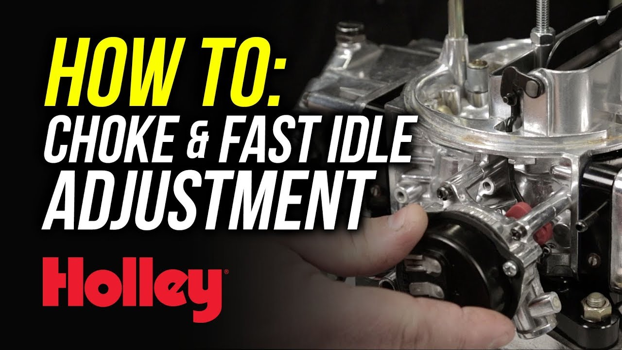 hight resolution of how to adjust the choke and fast idle on holley carburetors