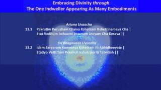 Bhagavad Gita. Kshetra Kshetrajna Vibhaga Yoga. Chapter 13. Part 1 of 8. Slokams 13.1-13.2
