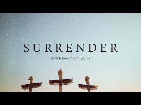 Surrender - Burning Man 2017