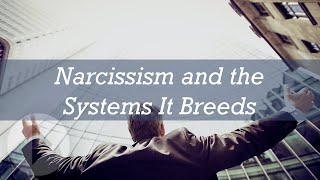 Narcissism and the Systems It Breeds - Diane Langberg