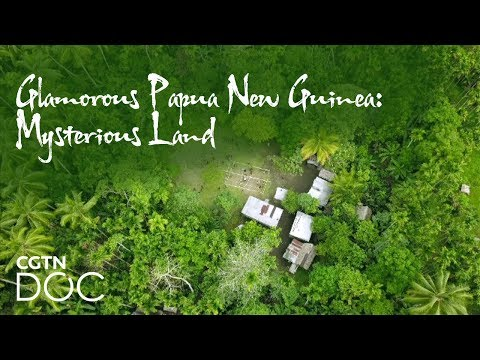 Glamorous Papua New Guinea: Mysterious Land