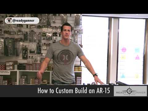READY GUNNER Things to Know When Building Your Custom AR-15