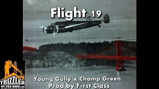 Young Gully ft. Champ Green - Flight 19 (Prod F1rst Class) [Thizzler.com]