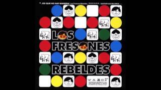 Los Fresones Rebeldes - ¡Es que no hay manera!