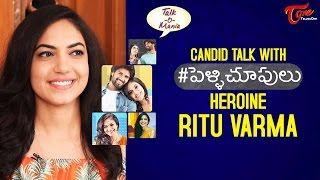 Pelli Choopulu Actress Ritu Varma Exclusive Interview | #PelliChoopulu Telugu Movie