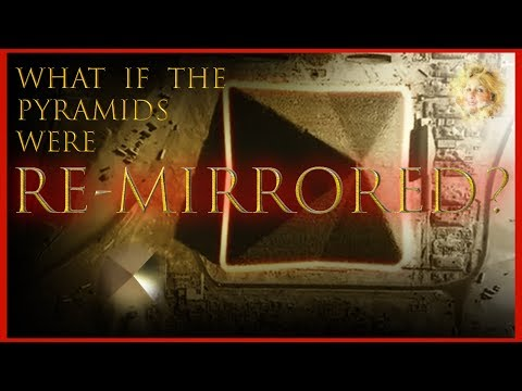 Psychic Prophecy - What If The Pyramids Were Re-Mirrored?