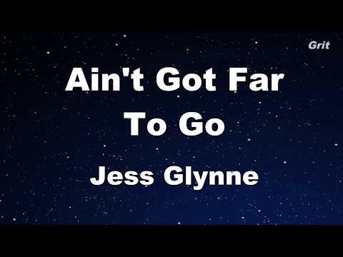 Ain't Got Far to Go - Jess Glynne Karaoke【Guide Melody】