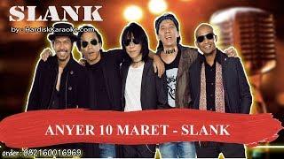 ANYER 10 MARET   SLANK Karaoke