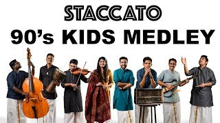 90s Kids Medley | Staccato | Ilayaraaja | A R Rahman | Masthana | July Madham