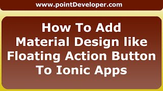 How To Create Material Design Floating Action Button for Ionic Framework Apps