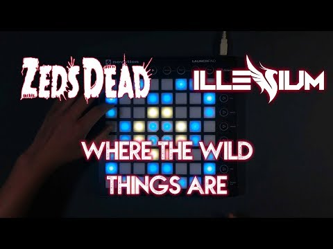Zeds Dead x Illenium - Where The Wild Things Are//Launchpad Cover