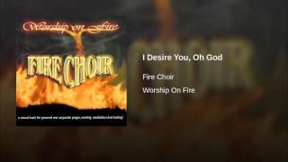 I Desire You, Oh God