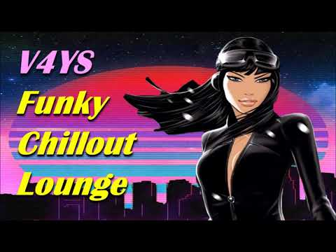 Chillout Mix 2019 - V4YS Funky Vibes Lounge Music Guestmix