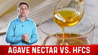 Agave Nectar vs. High Fructose Corn Syrup: WHICH IS BETTER?