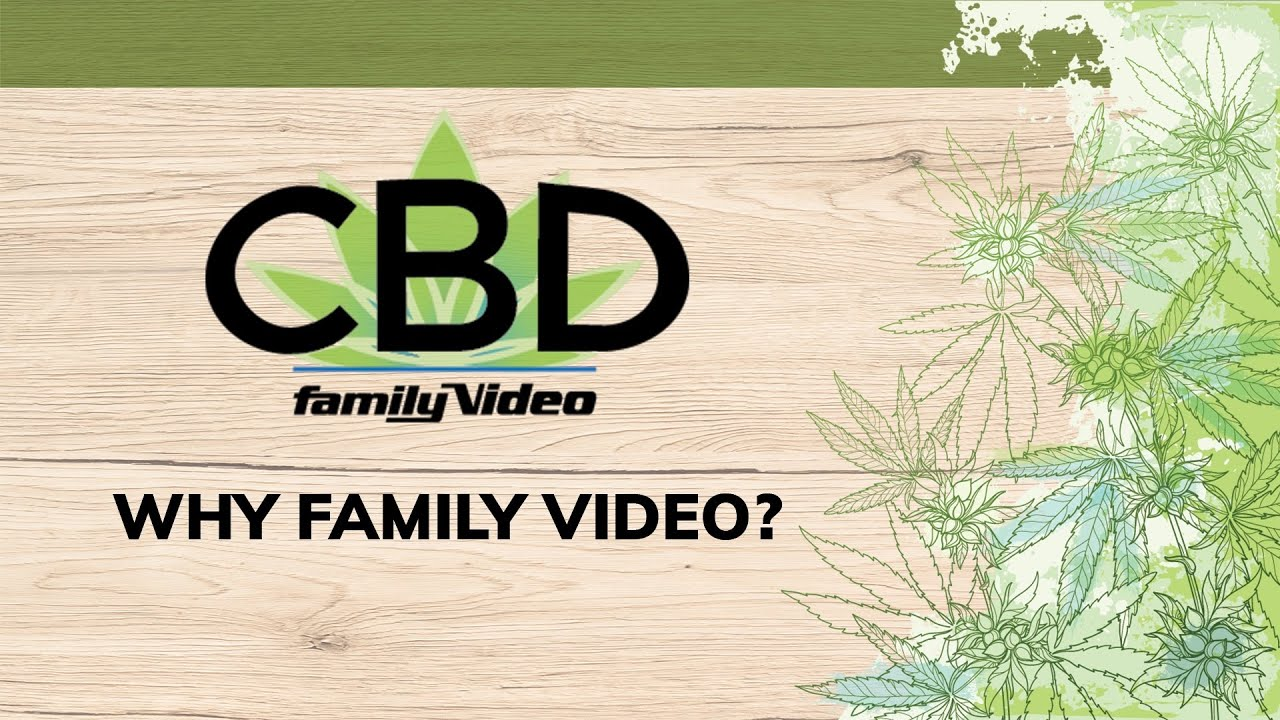 WHY DOES FAMILY VIDEO CARRY CBD?