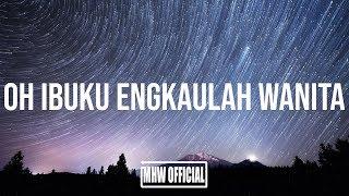 Gambar cover SAKHA - OH IBUKU ENGKAULAH WANITA (Lirik Video) TERBARU 2019