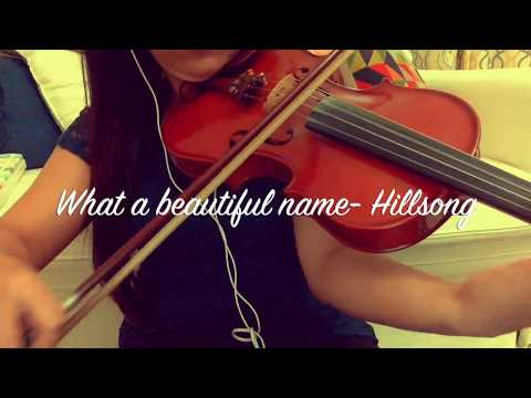 What Beautiful Name by Hillsong (Violin cover)