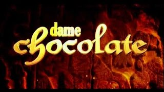 Dame chocolate - Trailer