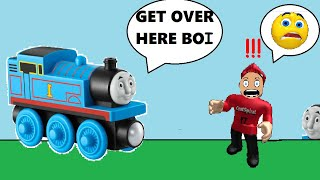 Roblox Thomas The Train Is Trying To Get Me