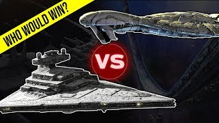 imperial ii star destroyer vs ccs battlecruiser halo vs star wars who would win?