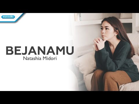 BejanaMu - Natashia Midori (with lyrics)