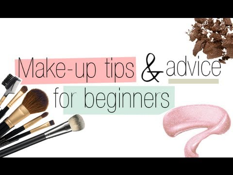 makeup tips  advice for beginners  youtube