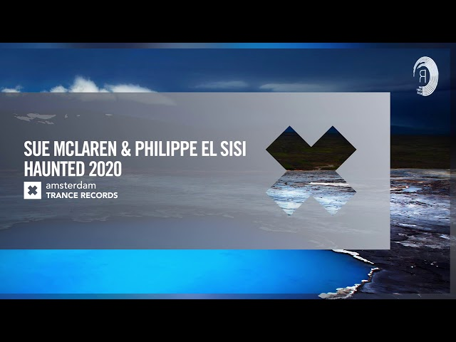 VOCAL TRANCE: Sue McLaren & Philippe El Sisi - Haunted 2020 (Amsterdam Trance) + LYRICS