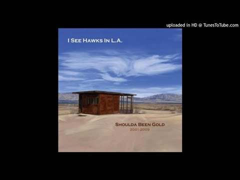 I See Hawks In L.A. -  I See Hawks in L.A. (original demo)