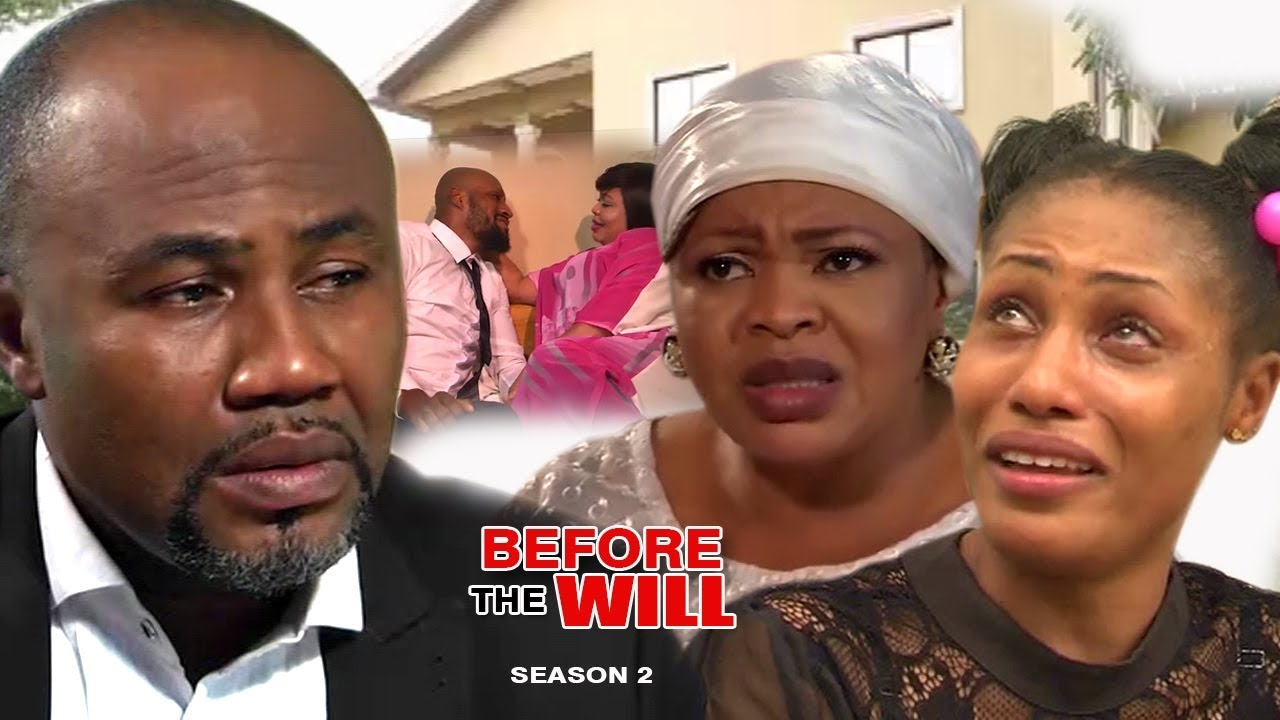 Download Before The Will Season 2 -  2017 Latest Nigerian Movies   African Nollywood Movies Full HD