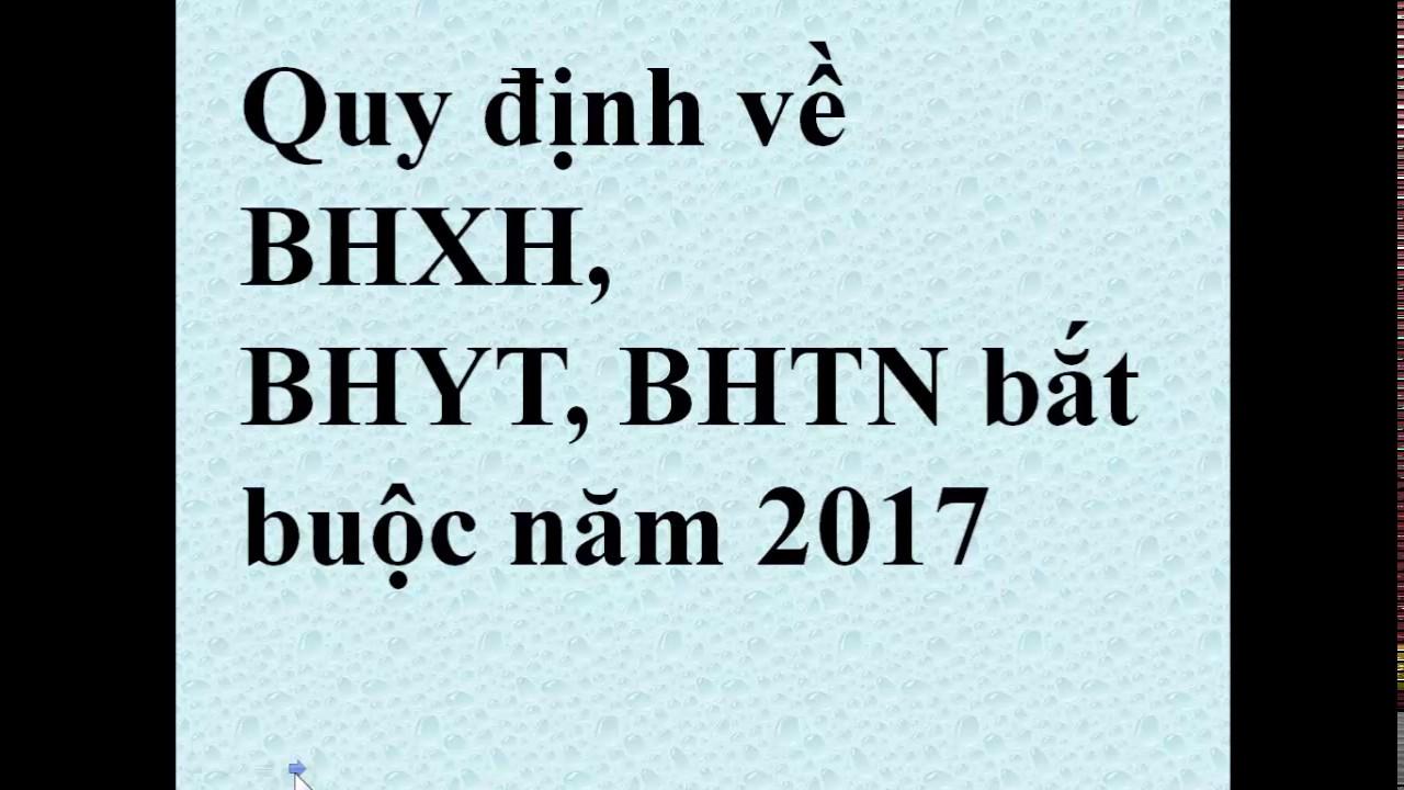 Quy định bắt buộc về BHXH, BHYT, BHTN năm 2017